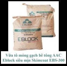 Vữa tô mỏng gạch bê tông AAC Eblock siêu mịn Skimcoat EBS-300